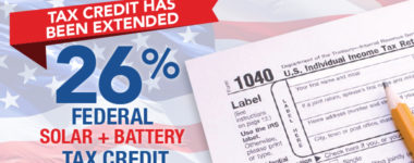 BREAKING NEWS! The 26% Federal Solar Tax Credit has been extended for Solar and Battery Backup
